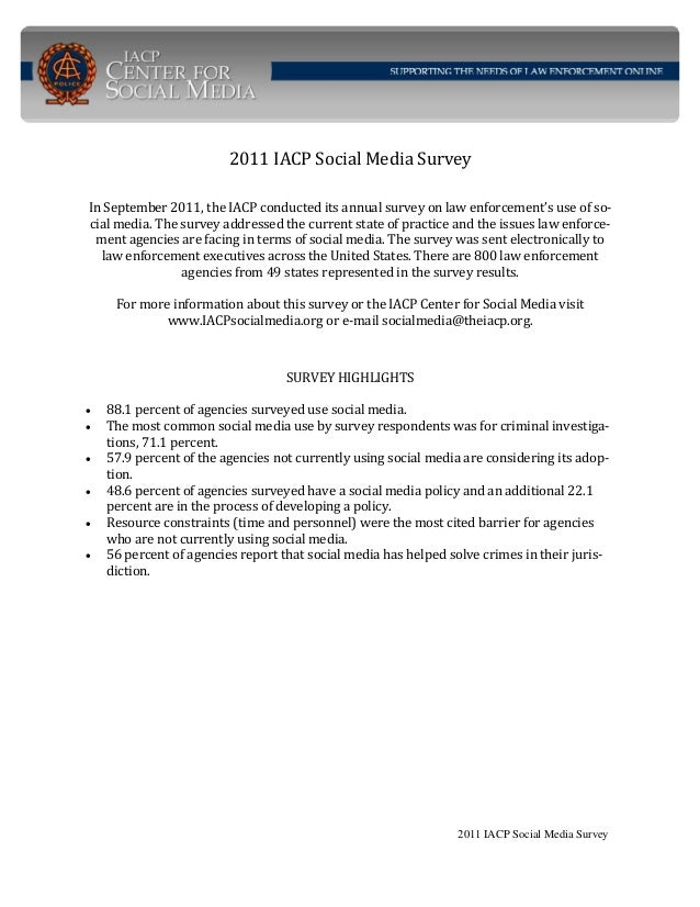 2011 IACP Social Media Survey InSeptember2011,theIACPconducteditsannualsurveyonlawenforcement'suseofso‐ cial...