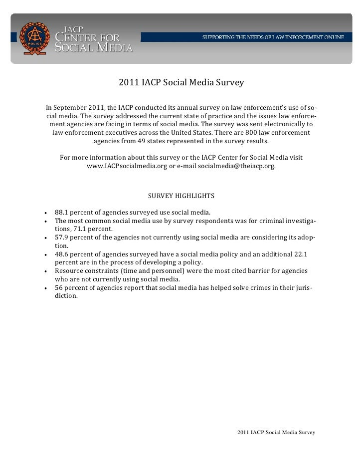 2011 IACP Social Media Survey In September 2011, the IACP conducted its annual survey on law enforcement's use of so‐cial ...
