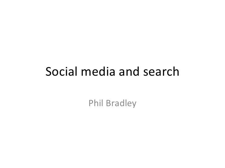 Social media and search       Phil Bradley