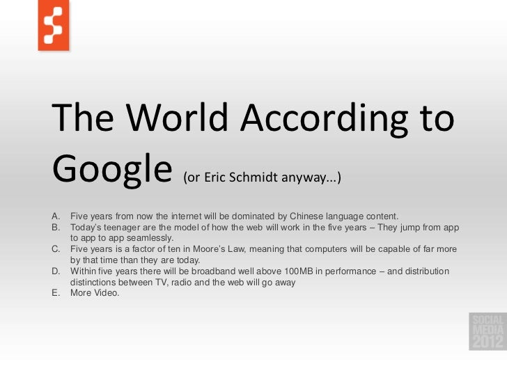 The World According to Google (or Eric Schmidt anyway...) <br />Five years from now the internet will be dominated by Chin...