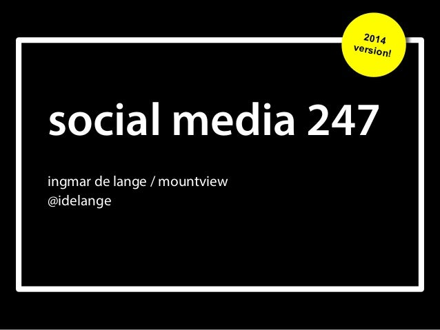 social media 247 ingmar de lange / mountview