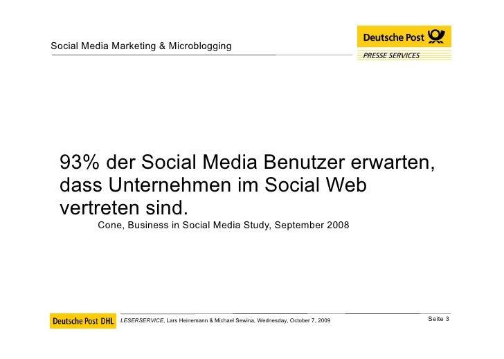 <ul><li>93% der Social Media Benutzer erwarten, dass Unternehmen im Social Web vertreten sind. Cone, Business in Social Me...