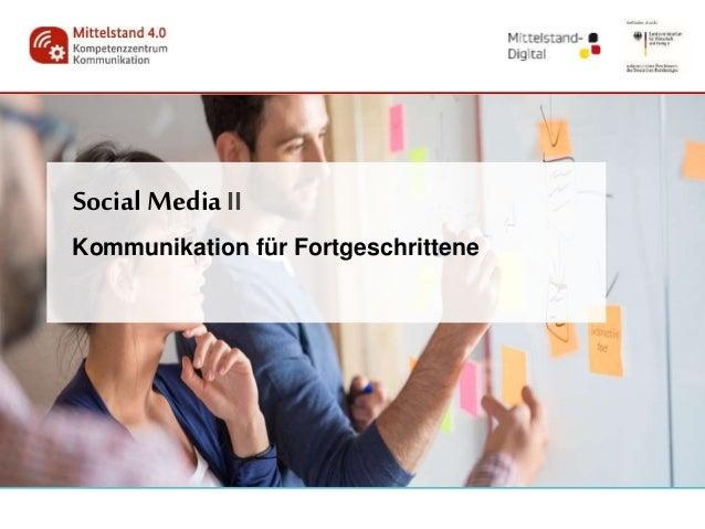 SocialMediaII Kommunikation für Fortgeschrittene