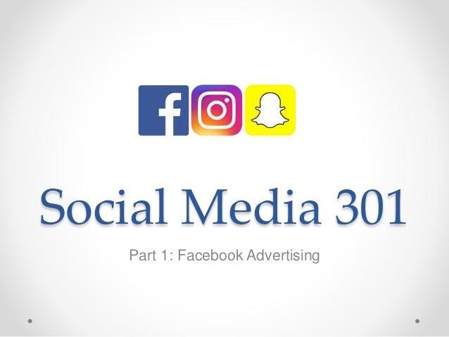 Social Media 301 Part 1: Facebook Advertising