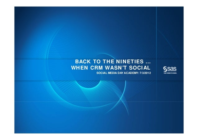 BACK TO THE NINETIES …                                                            WHEN CRM WASN'T SOCIAL                  ...
