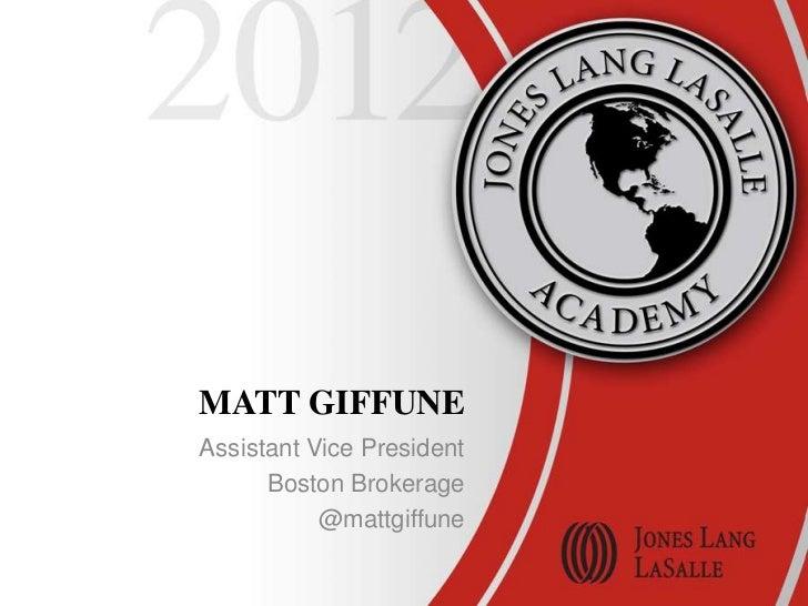 MATT GIFFUNEAssistant Vice President      Boston Brokerage           @mattgiffune