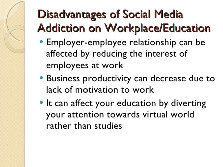 advantages and disadvantages of social media in the workplace Social media in the workplace to ban or not to ban that is the question a  survey from 2012 showed that employees spend an average of 15.