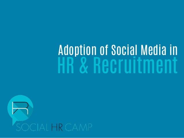 Adoption of Social Media in  HR & Recruitment