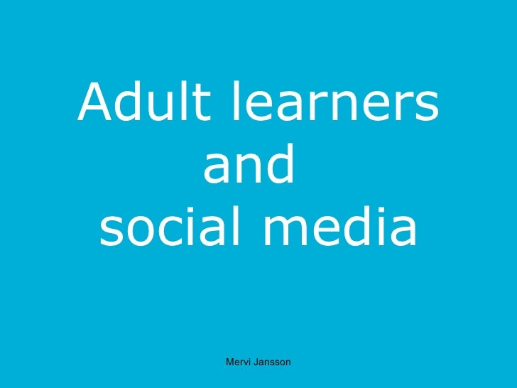 Adult learners and  social media