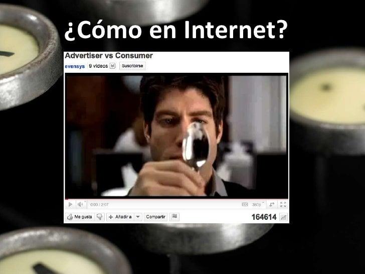 ¿Cómo en Internet?
