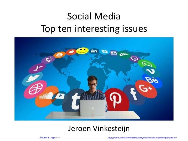 Social Media Top ten interesting issues Jeroen Vinkesteijn Slideshar: http://xxx http://www.dovetailminiatures.com/social-...