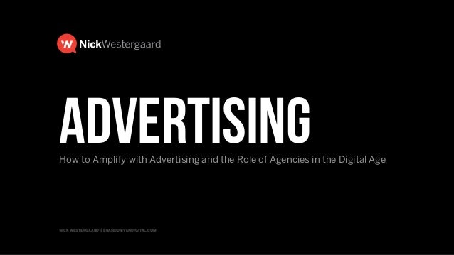 nick westergaard | branddrivendigital.com advertisingHow to Amplify with Advertising and the Role of Agencies in the Digit...