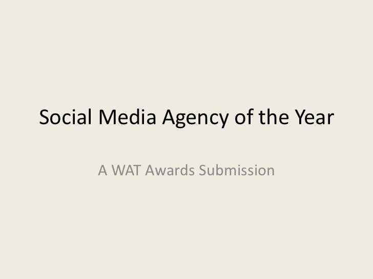 Social Media Agency of the Year      A WAT Awards Submission