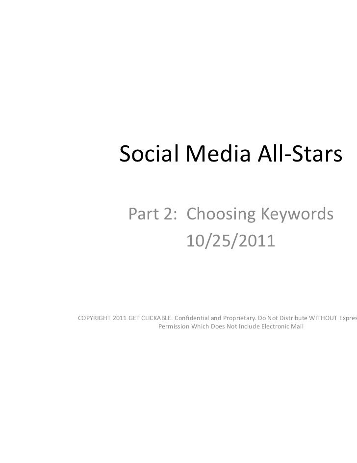 Social Media All-Stars                Part 2: Choosing Keywords                        10/25/2011COPYRIGHT 2011 GET CLICKA...