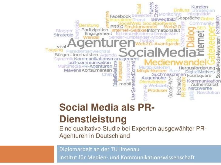 Social Media als PR-Dienstleistung Eine qualitative Studie bei Experten ausgewählter PR-Agenturen in Deutschland<br />Dipl...