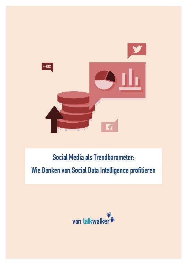 1 Social Media als Trendbarometer: Wie Banken von Social Data Intelligence profitieren von