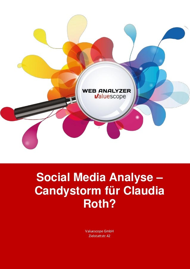 Social Media Analyse –Candystorm für Claudia        Roth?                         Valuescope GmbH                         ...