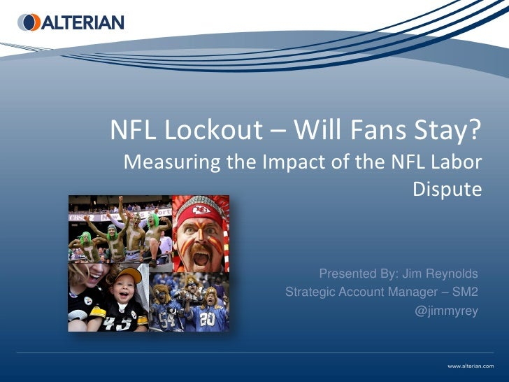 NFL Lockout – Will Fans Stay? Measuring the Impact of the NFL Labor                               Dispute                 ...