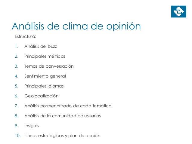 Análisis de clima de opinión Estructura: 1. Análisis del buzz 2. Principales métricas 3. Temas de conversación 4. Sentimie...