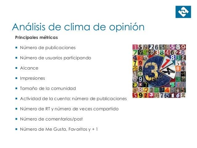 Análisis de clima de opinión Principales métricas  Número de publicaciones  Número de usuarios participando  Alcance  ...