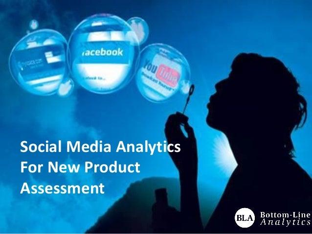 Social Media Analytics For New Product Assessment