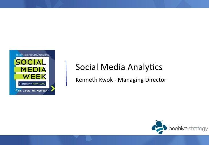 SocialMediaAnaly.csKennethKwok‐ManagingDirector                                   © 2010 Beehive Strategy