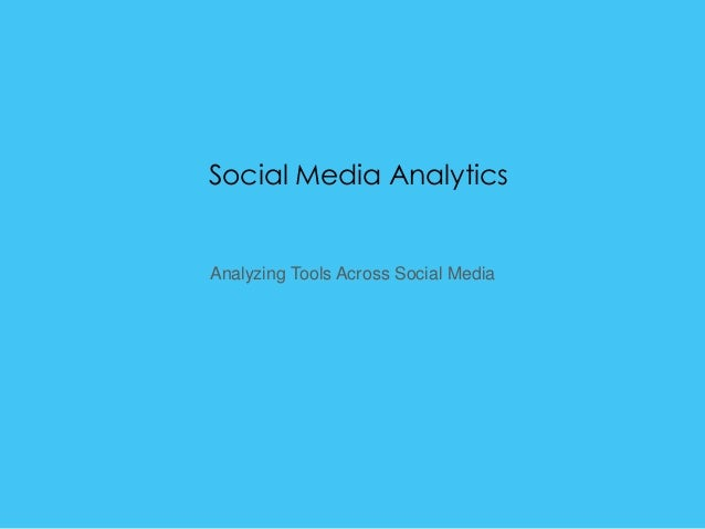 Social Media Analytics Analyzing Tools Across Social Media