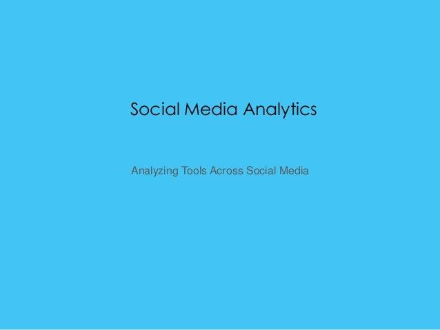 Social Media Analytics Analyzing Tools Across Social Media