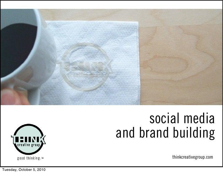 social media                            and brand building                                      thinkcreativegroup.com  Tu...