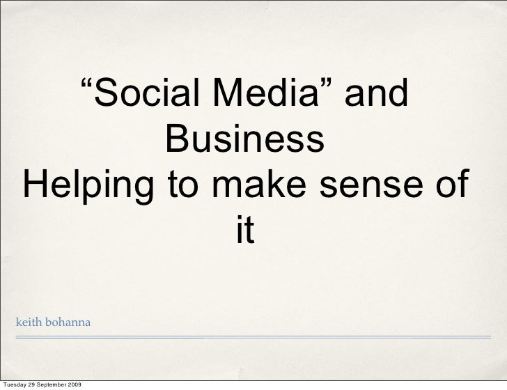 """Social Media"" and              Business      Helping to make sense of                  it     keith bohanna     Tuesday 2..."