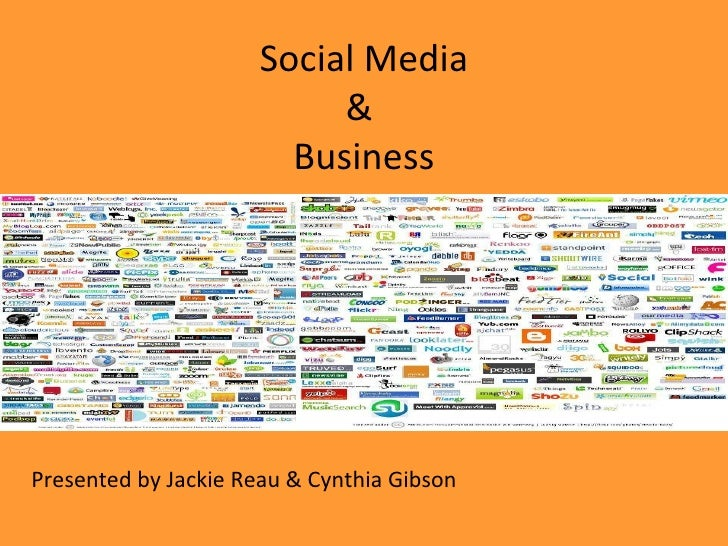 Social Media &  Business Presented by Jackie Reau & Cynthia Gibson