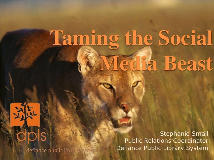 Taming the Social    Media Beast                     Stephanie Small        Public Relations Coordinator      Defiance Pub...