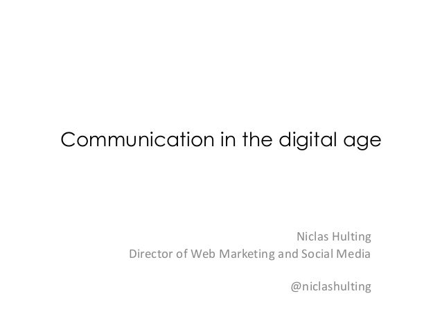 Communication in the digital age                                   Niclas Hulting      Director of Web Marketing and Socia...