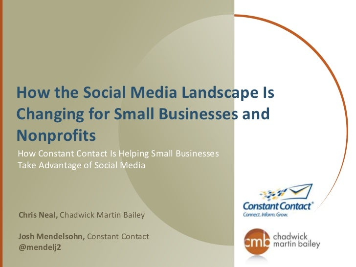 How the Social Media Landscape Is Changing for Small Businesses and Nonprofits<br />How Constant Contact Is Helping Small ...