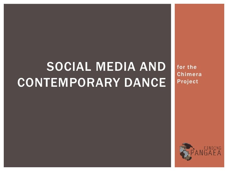 SOCIAL MEDIA AND   for the                      ChimeraCONTEMPORARY DANCE    Project