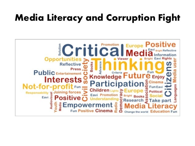Media Literacy and Corruption Fight• Media is the new age• We cannot use Media effectively without  Media literacy• Social...