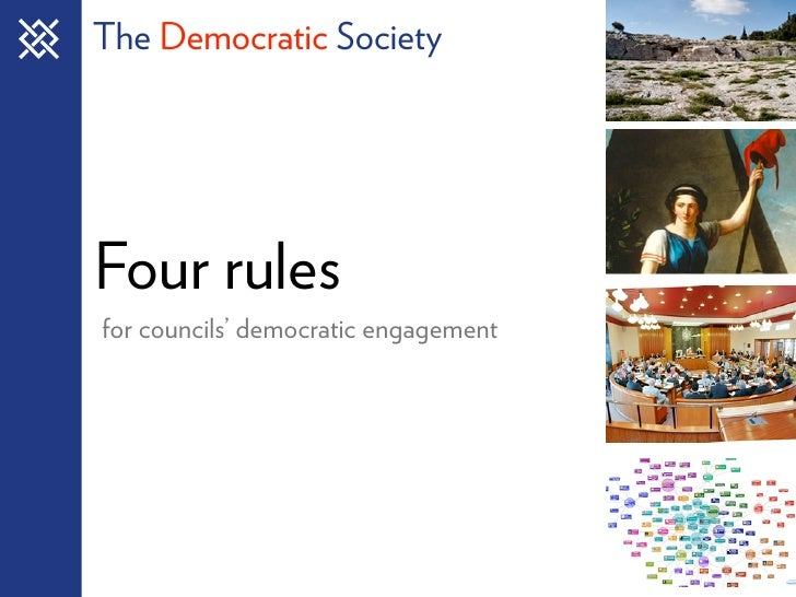 The Democratic Society     Four rules for councils' democratic engagement