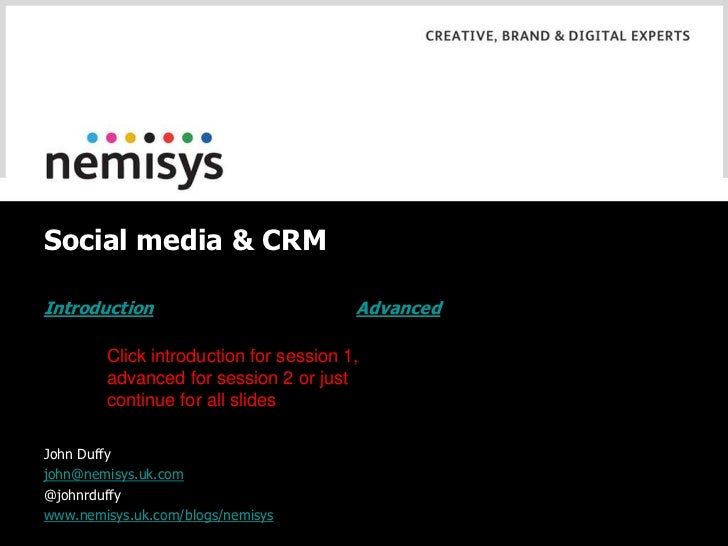 Social media & CRM<br />Introduction<br />Advanced<br />Click introduction for session 1, advanced for session 2 or just c...