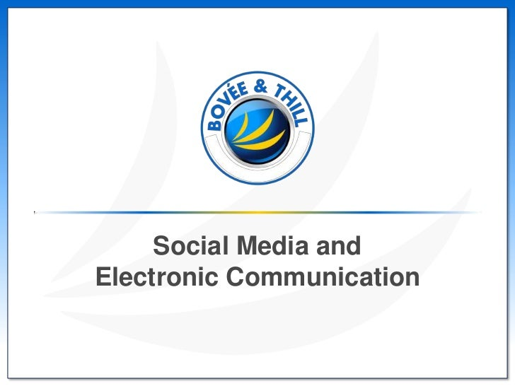 Social Media andElectronic Communication