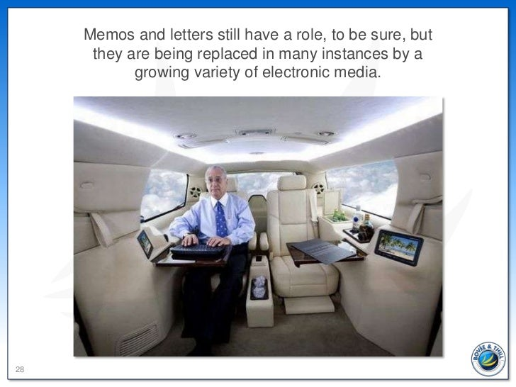 Memos and letters still have a role, to be sure, but      they are being replaced in many instances by a            growin...