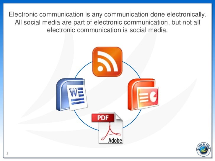 Electronic communication is any communication done electronically.      All social media are part of electronic communicat...
