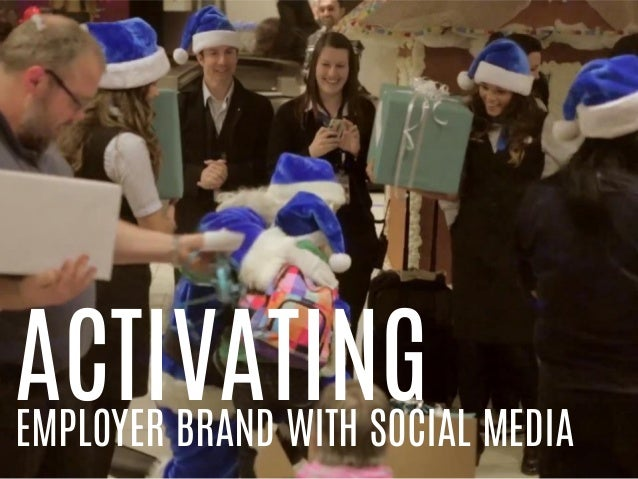 ACTIVATINGEMPLOYER BRAND WITH SOCIAL MEDIA