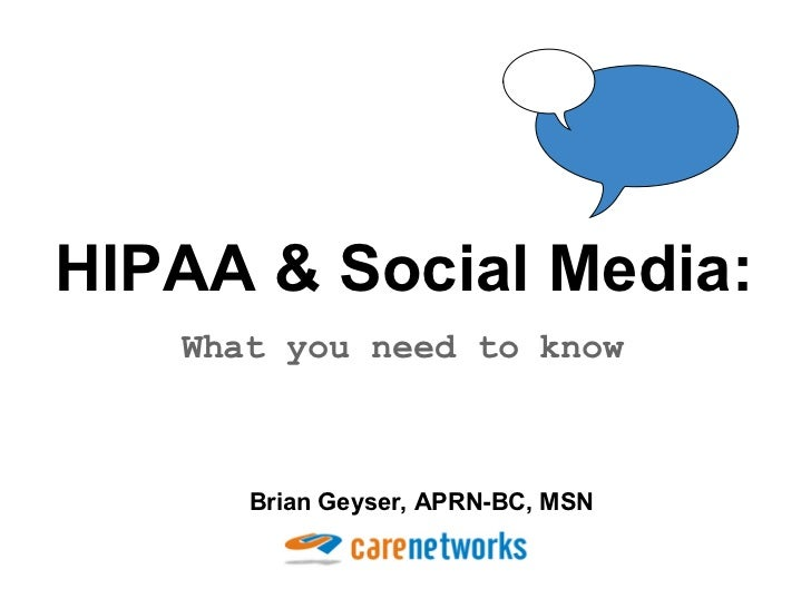 HIPAA & Social Media:   What you need to know      Brian Geyser, APRN-BC, MSN