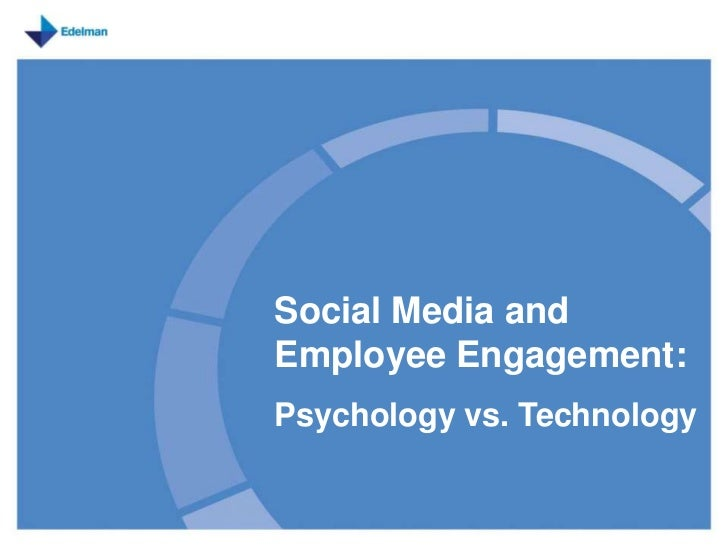 Social Media and Employee Engagement:<br />Psychology vs. Technology<br />