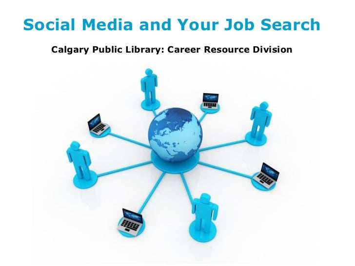Social Media and Your Job Search   Calgary Public Library: Career Resource Division                   Free Powerpoint Temp...