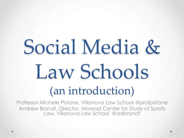 Social Media & Law Schools (an introduction) Professor Michele Pistone, Villanova Law School @profpistone Andrew Brandt, D...