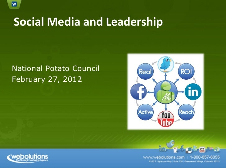 Social Media and Leadership <ul><li>National Potato Council </li></ul><ul><li>February 27, 2012 </li></ul>