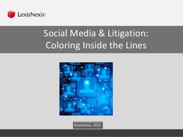 Social Media & Litigation: Coloring Inside the Lines November, 2011