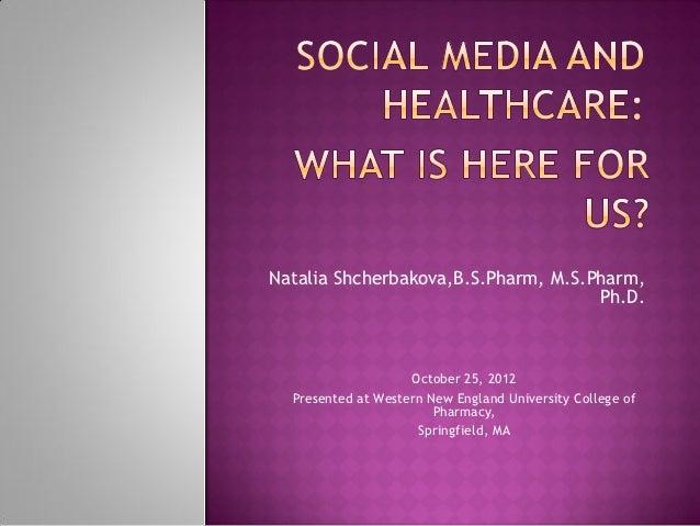 Natalia Shcherbakova,B.S.Pharm, M.S.Pharm,                                     Ph.D.                    October 25, 2012  ...