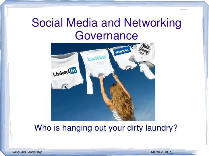 Social Media and Networking                     Governance                  Who is hanging out your dirty laundry?  Vangua...